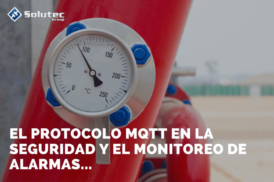 El protocolo MQTT en la seguridad y servicios de monitoreo