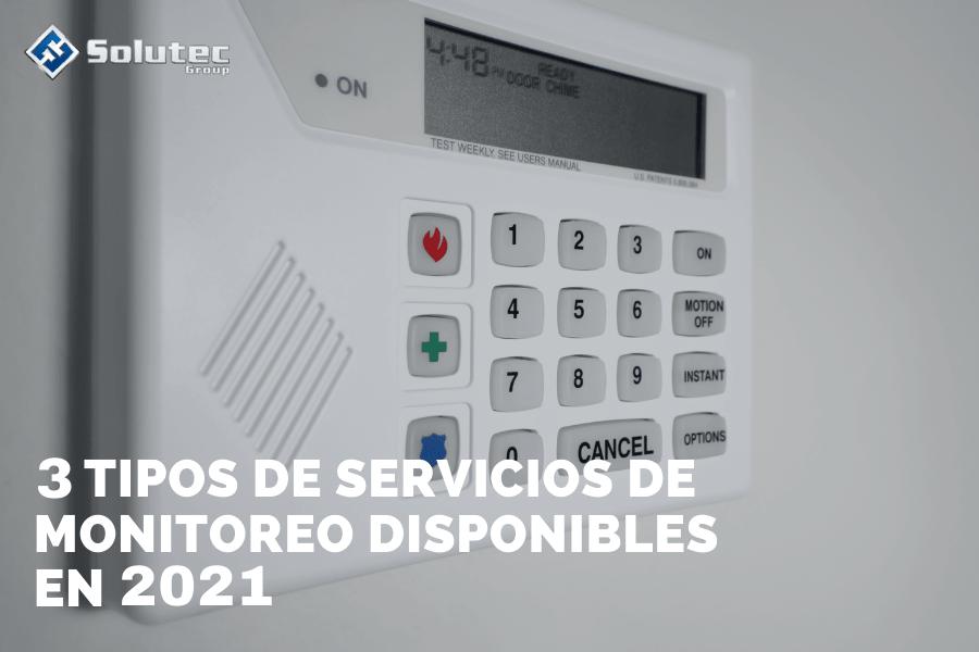 3 tipos de servicios de monitoreo de alarmas disponibles en 2021